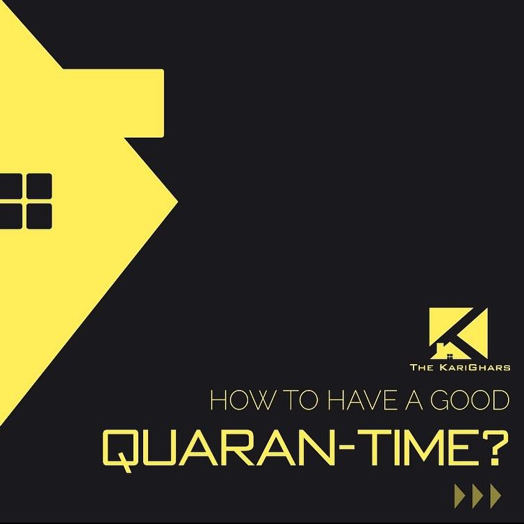 How to have a good Quaran time